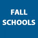 Fall Schools